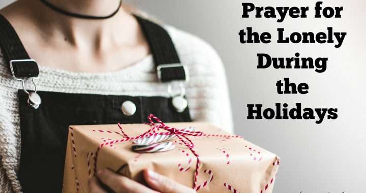 Prayer for the Lonely During the Holidays