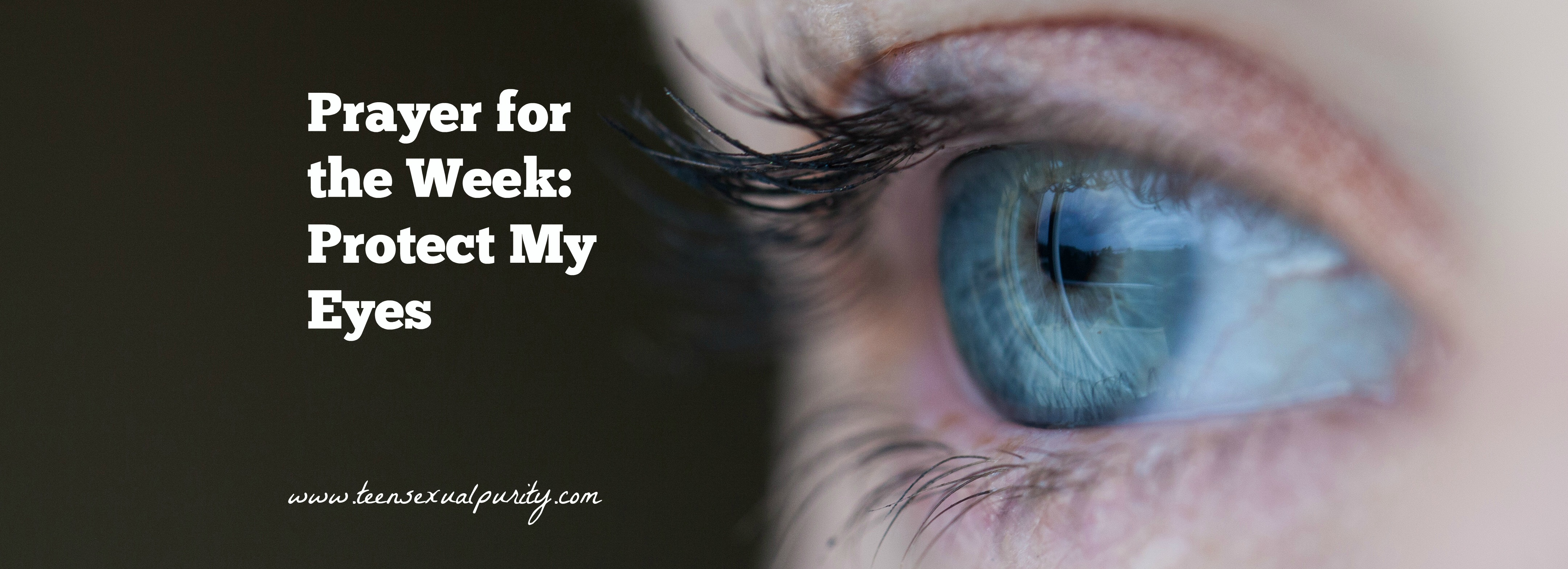 Prayer for the Week: Protect My Eyes